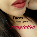 Faces Ultime Pro Longwear Matte Lipstick Temptation Review, Swatches