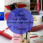 My 10 Best Lip Glosses Available in India: Brands, Shades, Price