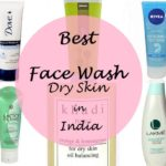 10 Best Face Washes for Dry Skin in India: Under Rs.250