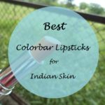 10 Best Colorbar Lipsticks for Indian Skin Tones