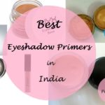 10 Best Eyeshadow Base/Primers Available in India
