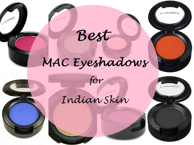 10 best mac eyeshadows for indian skin tones