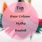 Top 5 Hair Colour Myths Busted: Facts vs Myths