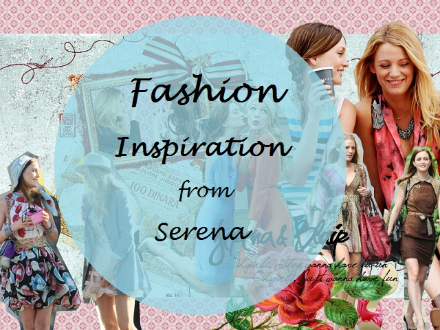 Serena van der Woodsen gossip girl aka blake lively fashion tips