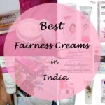 10 Best Fairness Creams To Buy in India: For Oily Skin, Men, Dry Skin