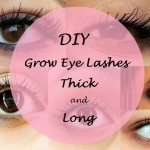 How to Grow Eye Lashes Longer and Thicker Fast: DIY Home Remedies