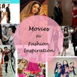 10 Best Fashion Movies for Inspiration Every Girl Must Watch: Bollywood and Hollywood