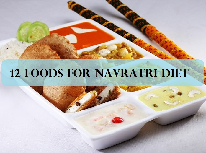 Navratri special top 12 low fat food items to eat during fasting diet weight loss navratri fasts food chart forumfinder Images