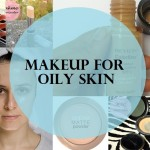 8 Best Makeup Products for Oily Acne Prone Skin in India