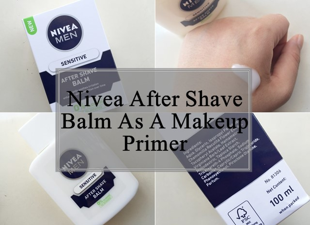 Nivea Men After Shave Balm as a Makeup Primer: Review, How ...
