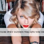 10 Beautiful Taylor Swift Tattoos and their Meanings