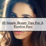 20 Basic Beauty Tips For Brighter Face: Oily Skin, Dry Skin