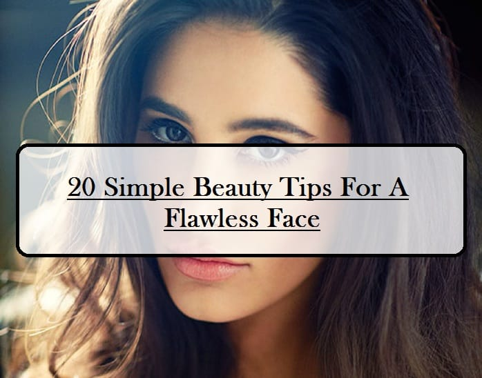 20-Simple-Beauty-Tips-For-A-Flawless-Face