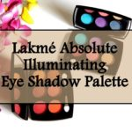 Lakme Absolute Illuminating Eye Shadow Palettes: Review, Swatches
