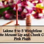 Lakme 9 to 5 Weightless Matte Mousse Lip & Cheek Color: Review, Swatches